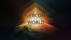 Overcoming the World