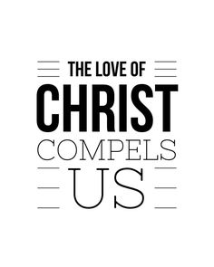 The Love of Christ Compels Us